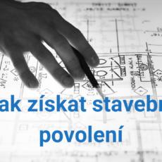 Jak získat stavební povolení